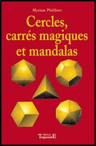 Cercles, Carrés Magiques, Mandalas