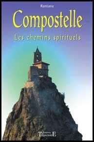 livre Compostelle les chemins spirituels