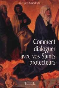 Comment dialoguer avec vos Saints Protecteurs