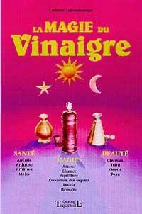 La Magie du vinaigre - Santé. magie. beauté