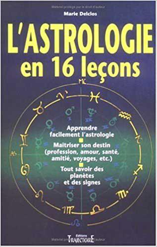 astrologie en 16 leçons - Marie Delclos