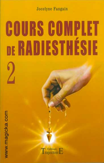 Cours complet de Radiesthésie Tome 2