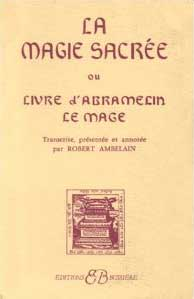 a Magie Sacrée ou le Livre d'Abramelin le Mage