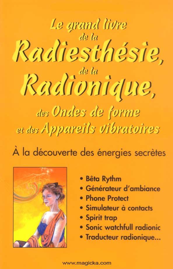 Grand livre de la Radiesthésie et de la Radionique