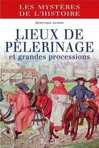 Lieux de Pèlerinage et Grandes Processions