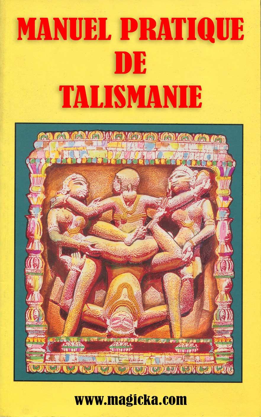 Magie - Traditions Talismaniques & Tantrisme Sexuel