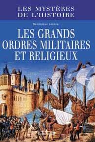 Les Grands ordres Militiaires et Religieux