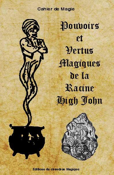 Pouvoirs et Vertus de la Racine High John