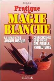 livre Pratique de la Magie Blanche