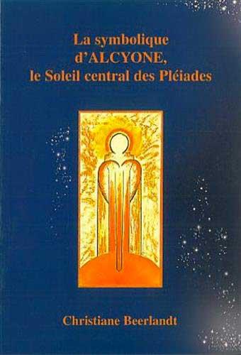 La Symbolique d'Alcyone Le soleil central des pléiades