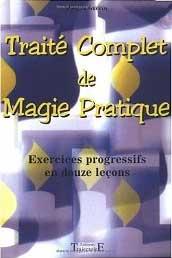 Traité Complet de Magie Pratique en 12 Leçons